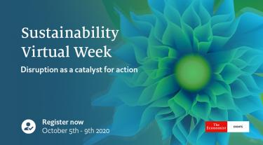 Banner reads: The Economist Events: Sustainability Virtual Week - Disruption as a catalyst for action. October 5th to 9th 2020.