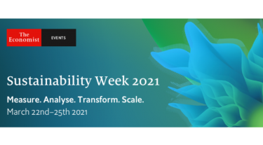 The Economist Events - Sustainability Week 2021. Measure, analyse, transform, scale. March 22nd to 25th 2021